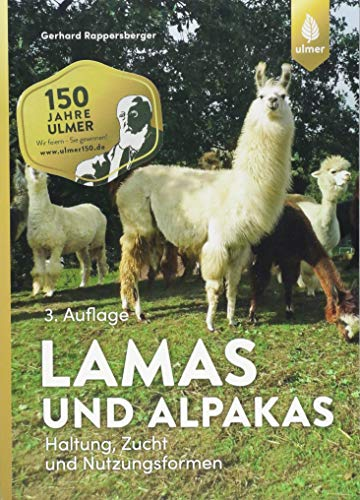 Lamas und Alpakas: Haltung, Zucht und Nutzungsformen