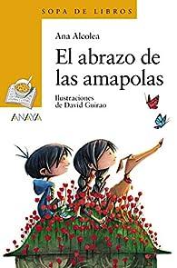 El abrazo de las amapolas  - Sopa de Libros) par Ana Alcolea