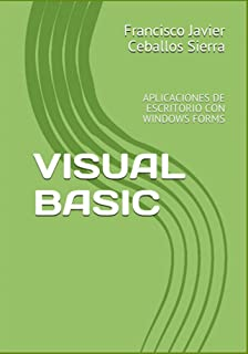 VISUAL BASIC: APLICACIONES DE ESCRITORIO CON WINDOWS FORMS