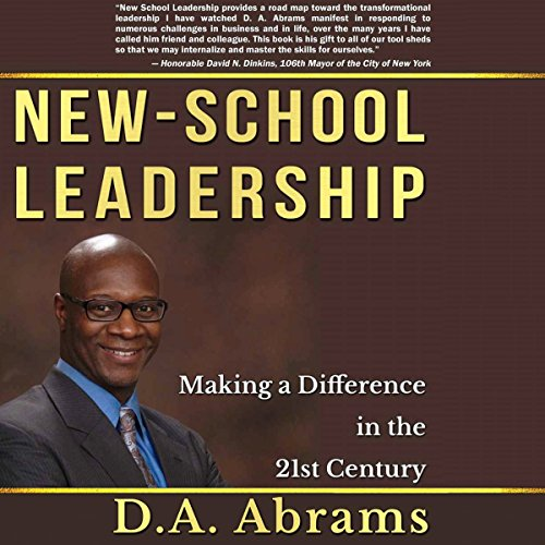 New-School Leadership: Making a Difference in the 21st Century Audiobook By D. A. Abrams cover art