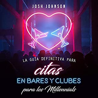 La Guía Definitiva Para Citas En Bares Y Clubes Para Los Millennials [The Ultimate Guide for Dating in Bards and Clubs for Millennials] cover art
