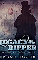 Legacy Of The Ripper (The Study In Red Trilogy Book 2)