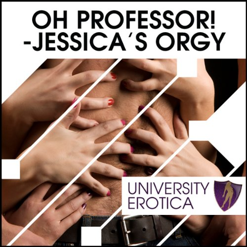 Oh! Professor! Jessica's Orgy audiobook cover art