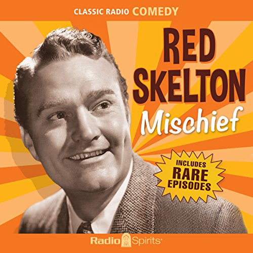 Red Skelton: Mischief audiobook cover art