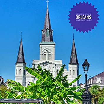 Dreamin' of New Orleans