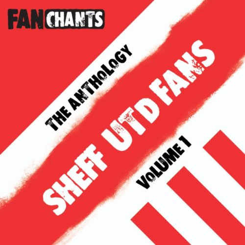 Sheffield United Fans Anthology I (Real Football Sufc Songs) [Explicit]