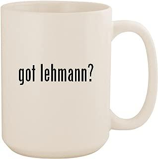 got lehmann? - White 15oz Ceramic Coffee Mug Cup