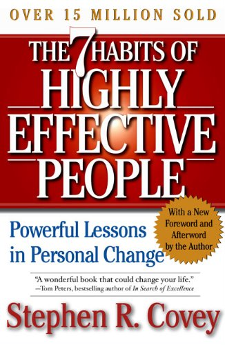 The 7 Habits of Highly Effective People: Restoring the Character Ethic