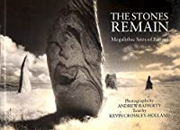 The Stones Remain: Megalithic Sites of Britain 0712622063 Book Cover