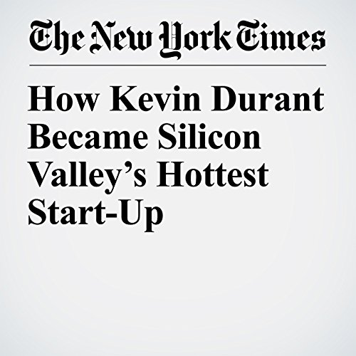 How Kevin Durant Became Silicon Valley's Hottest Start-Up copertina