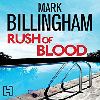 Rush of Blood                   By:                                                                                                                                 Mark Billingham                               Narrated by:                                                                                                                                 Toby Longworth                      Length: 9 hrs and 54 mins     231 ratings     Overall 3.9