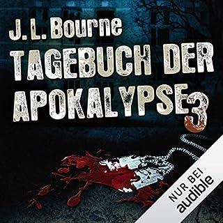 Tagebuch der Apokalypse 3                   Autor:                                                                                                                                 J. L. Bourne                               Sprecher:                                                                                                                                 David Nathan                      Spieldauer: 10 Std. und 33 Min.     1.463 Bewertungen     Gesamt 4,3