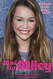 Mad for Miley: An Unauthorized Biography
