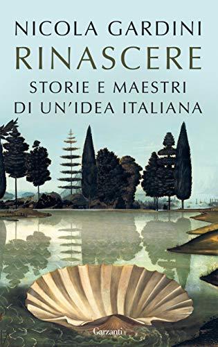 Rinascere: Storie e maestri di un'idea italiana
