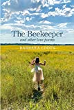 The Beekeeper and Other Love Poems