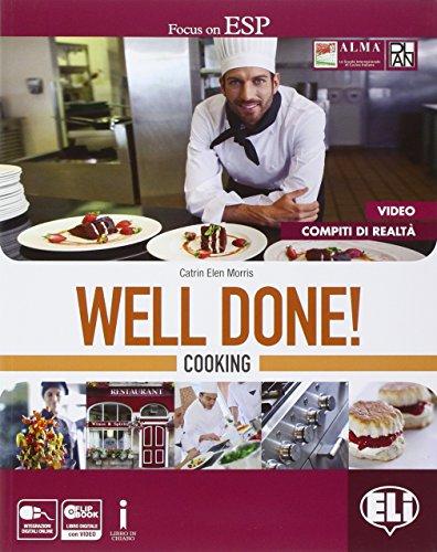 Well done! Cooking. Con Professional competences. Per le Scuole supeirori. Con e-book. Con espansione online [Lingua inglese]