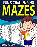 Fun & Challenging Mazes: Fun-Filled Problem-Solving Exercises for Kids Ages 8-12