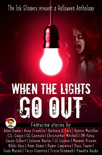 When the Lights Go Out - Ink Slingers' Halloween Anthology (English Edition)