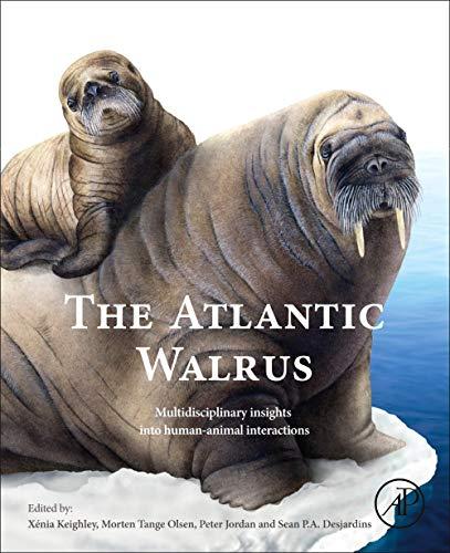 The Atlantic Walrus: Multidisciplinary Insights into Human-Animal Interactions