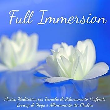 Full Immersion - Musica Meditativa dalla Natura New Age Strumentale per Tecniche di Rilassamento Profondo, Esercizi di Yoga e Allineamento dei Chakra