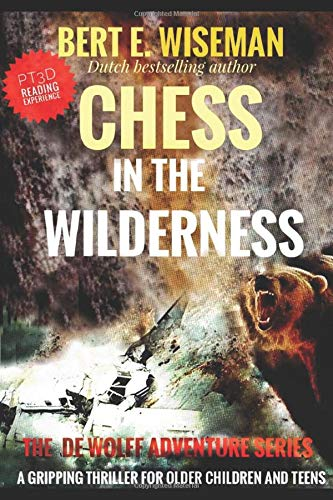 CHESS IN THE WILDERNESS: A clean, gripping thriller, suspense for teens and older children (The de Wolff Adventure Series)