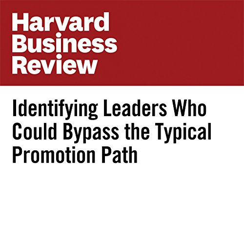 Identifying Leaders Who Could Bypass the Typical Promotion Path cover art