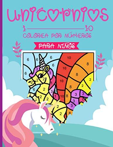 Unicornios Colorea por Números para Niños: Libro de Colorear para Niños y Niñas inteligentes a partir de 5 años - Cuaderno infantil de actividades ... - Libro de pintar ideal para regalar