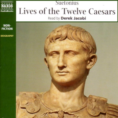 Lives of the Twelve Caesars                   By:                                                                                                                                 Suetonius                               Narrated by:                                                                                                                                 Derek Jacobi                      Length: 7 hrs and 13 mins     67 ratings     Overall 3.9