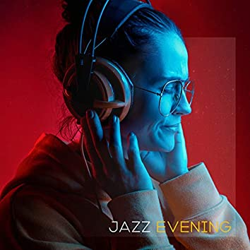Jazz Evening: Relaxing Sounds for Calm, Silent and Soothing Evening