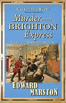 Murder on the Brighton Express: The bestselling Victorian mystery series (Railway Detective series Book 5) by [Edward Marston]
