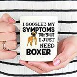 Tazza di cane boxer, ho cercato su Google i miei sintomi ho scoperto che ho solo bisogno di boxer, regali per cani boxer, regali per gli amanti dei boxer, regalo per gli amanti dei boxer, cane boxer M