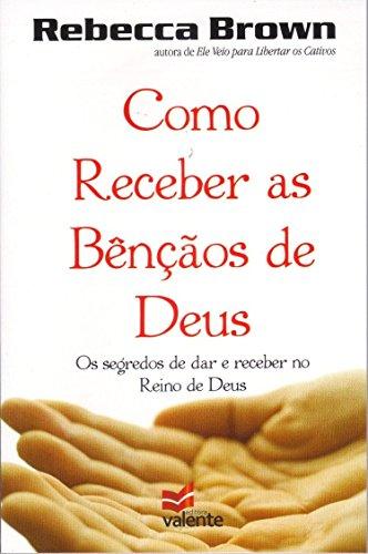 Como Receber as Bênçãos de Deus