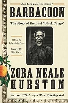 "Barracoon: The Story of the Last ""Black Cargo"" by [Zora Neale Hurston, Alice Walker, Deborah G. Plant]"