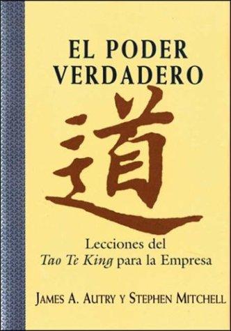 El poder verdadero : lecciones del tao te king para la empresa