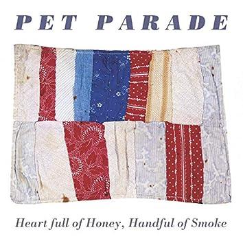 Heart Full of Honey, Handful of Smoke