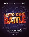 Super Ciné Battle - Les listes ultimes du cinéma (Hors Collection)