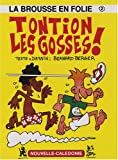 La brousse en folie, Tome 2 - Tontion les gosses !