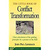 Little Book of Conflict Transformation: Clear Articulation Of The Guiding Principles By A Pioneer In The Field (Little Books of Justice & Peacebuilding) (English Edition)