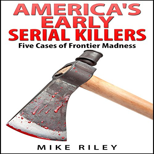 America's Early Serial Killers audiobook cover art