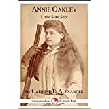 Annie Oakley: Little Sure Shot: A 15-Minute Biography (15-Minute Books Book 641) (English Edition)