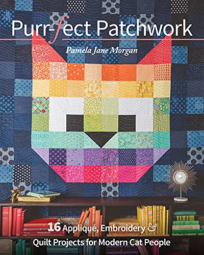 Purr-fect Patchwork: 16 Appliqué, Embroidery & Quilt Projects for Modern Cat People (English Edition)