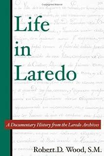 Life in Laredo: A Documentary History from the Laredo Archives