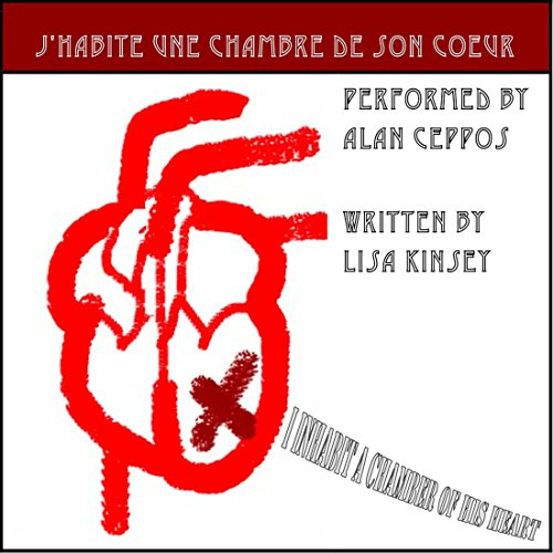 J'Habite une Chambre de Son Coeur [I Inhabit a Chamber of His Heart]                   By:                                                                                                                                 Lisa Kinsey                               Narrated by:                                                                                                                                 Alan Ceppos                      Length: 1 min     Not rated yet     Overall 0.0