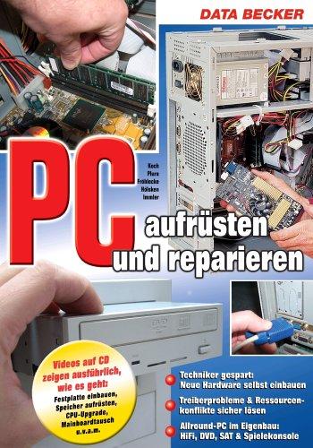 Das große Buch PC aufrüsten und reparieren, m. CD-ROM