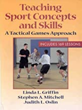 Teaching Sport Concepts and Skills: A Tactical Games Approach
