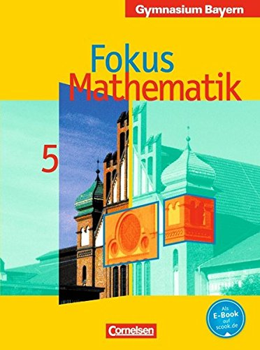Fokus Mathematik - Gymnasium Bayern: 5. Jahrgangsstufe - Schülerbuch