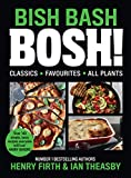 BISH BASH BOSH!: Includes Vegan Christmas Recipes, the Sunday Times Bestselling Plant based Cook...