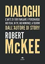 Permalink to Dialoghi. L'arte di far parlare i personaggi nei film, in TV, nei romanzi, a teatro PDF