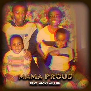 Mama Proud (feat. Micki Miller)
