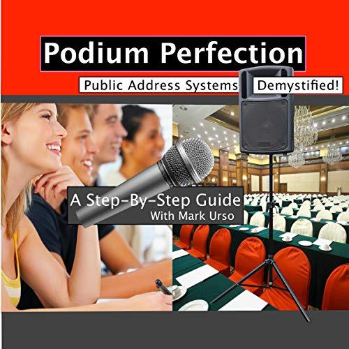 Podium Perfection: Public Address Systems Demystified audiobook cover art